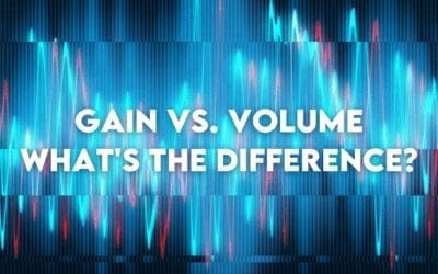 Gain vs. Volume – What's The Difference?