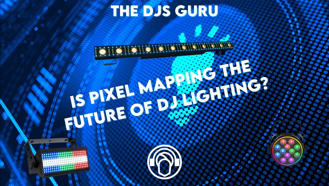 What is pixel mapping and is it the future of DJ lighting?