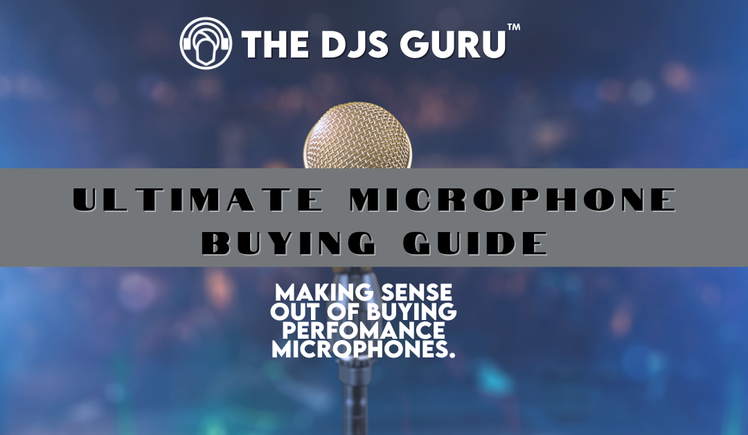 The Ultimate Microphone Buying Guide